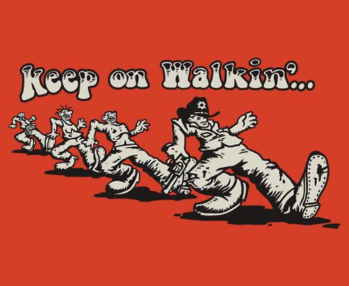 Keep On Walking Dead Truckin T-Shirt