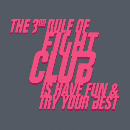 3rd Rule Fight Club Have Fun T-Shirt