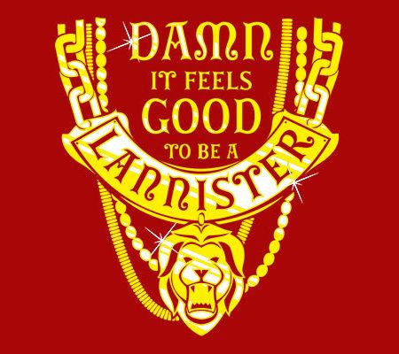 Damn Feels Good Lannister Game of Thrones T-Shirt