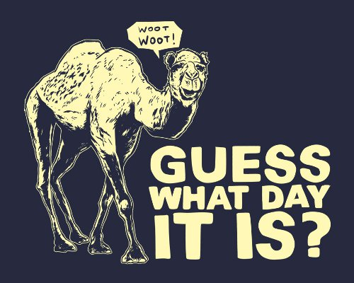 hump day i think you very well know what day it is camel buy at tshirt