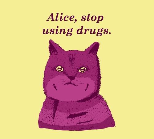 Alice Stop Using Drugs Cheshire Cat T-Shirt