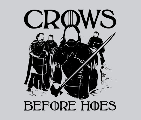 Crows Before Hoes Game of Thrones Night's Watch T-Shirt