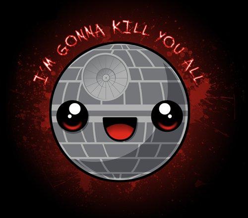 Cute Death Star I'm Gonna Kill You All T-Shirt