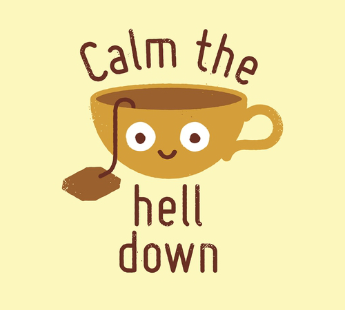 Calm The Hell Down Tea Cup Funny T-Shirt