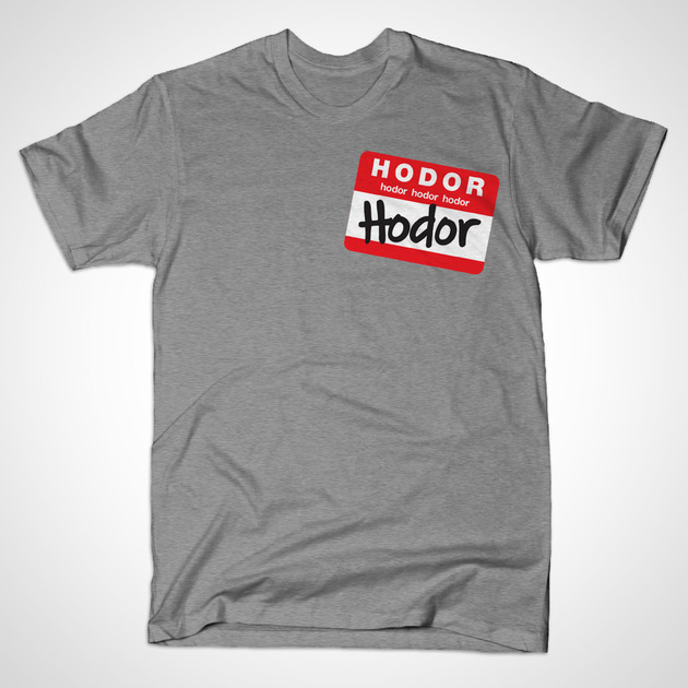Hodor Name Tag Funny Game of Thrones T-Shirt