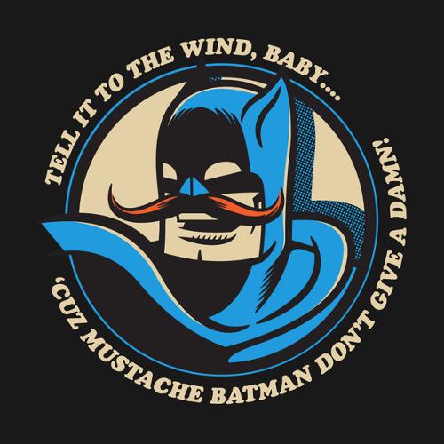 Mustache Batman Don't Give A Damn Funny T-Shirt