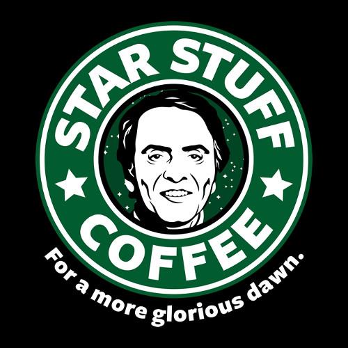 Star Stuff Coffee Carl Sagan Starbucks Cosmos T-Shirt