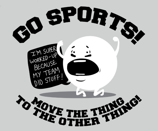Go Sports Move The Thing Funny T-Shirt