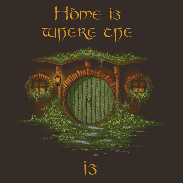 Home Is Where The Hobbit Hole Is T-Shirt