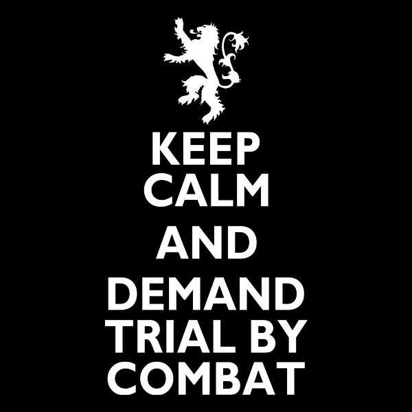 Keep Calm And Demand Trial By Combat Game of Thrones T-Shirt
