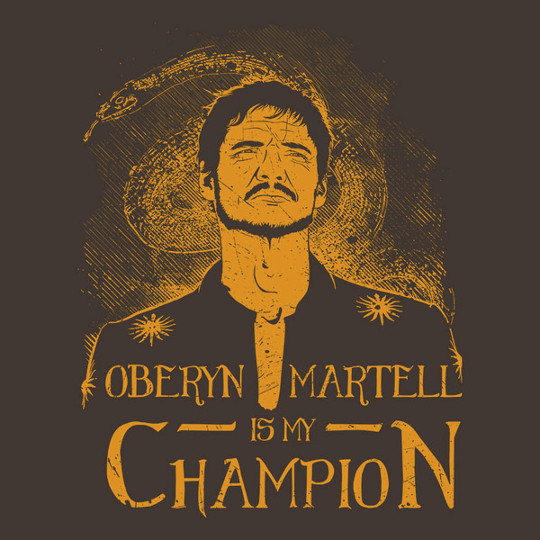 Oberyn Martell is my Champion Game of Thrones T-Shirt