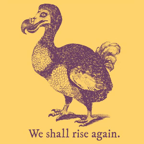 We Shall Rise Again Dodo Bird Funny T-Shirt
