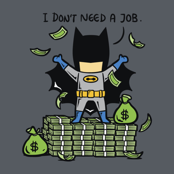Batman I Don't Need A Job Funny T-Shirt