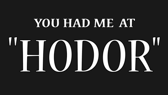 You Had Me At Hodor Game of Thrones T-Shirt
