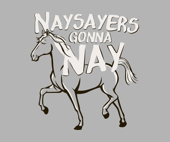 Naysayers Gonna Nay Horse Haters Funny T-Shirt