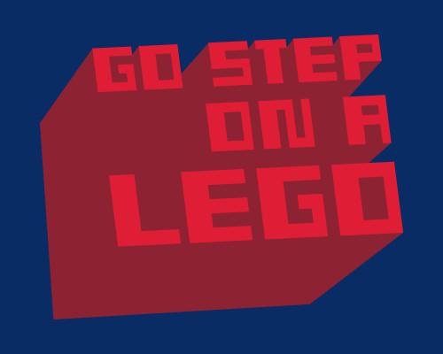 Go Step On A Lego Funny T-Shirt