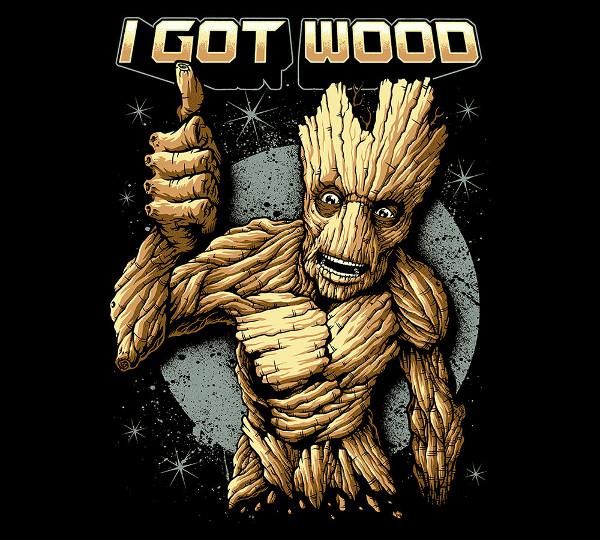I Got Wood Groot Guardians of the Galaxy T-Shirt