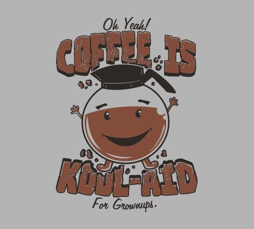Coffee Grownup Kool-Aid Funny T-Shirt