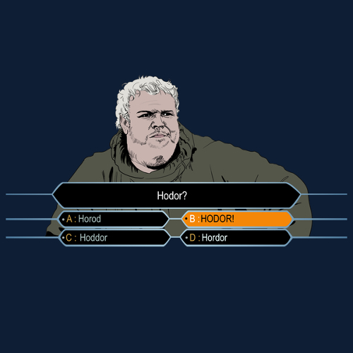 Hodor A Millionaire Funny Game of Thrones T-Shirt