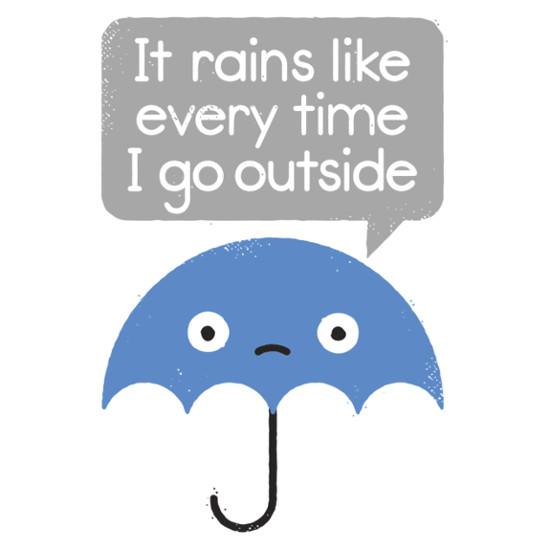 Umbrella Rain Every Time Funny T-Shirt