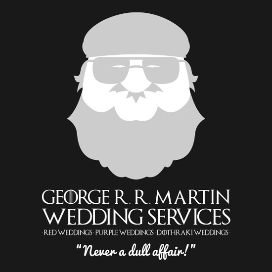 George R.R. Martin Wedding Services Game of Thrones T-Shirt