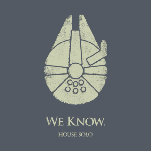 "House Han Solo ""We Know"" Star Wars Game of Thrones T-Shirt"