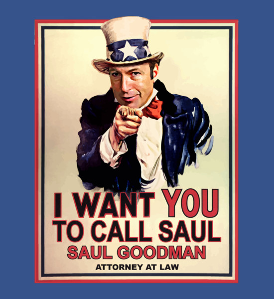 I Want YOU To Call Saul Goodman Better Call Saul T-Shirt
