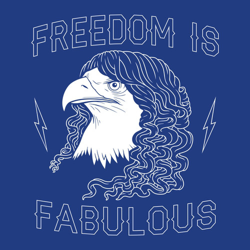 Freedom is Fabulous Eagle Hair America T-Shirt