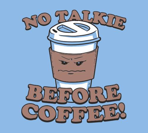 No Talkie Before Coffee T-Shirt
