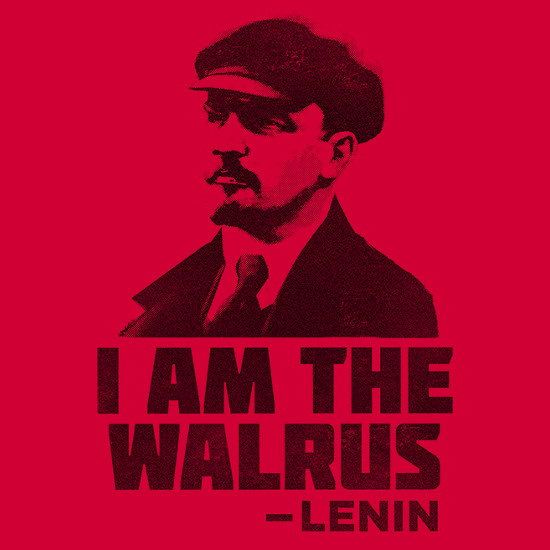 I Am the Walrus Lenin Quote Big Lebowski T-Shirt