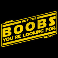 Not the Boobs You're Looking For Move Along