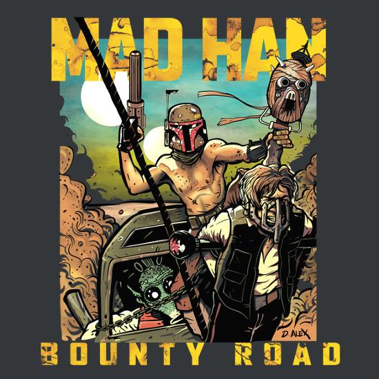 Mad Han Bounty Road Max Solo Star Wars T-Shirt