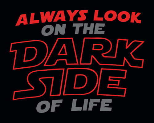 Dark Side of Life Star Wars T-Shirt