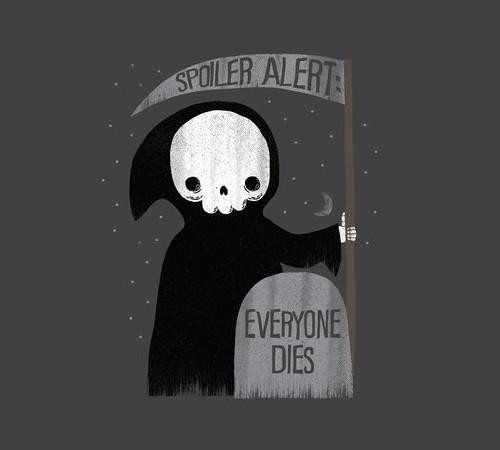 Death Spoiler Alert T-Shirt