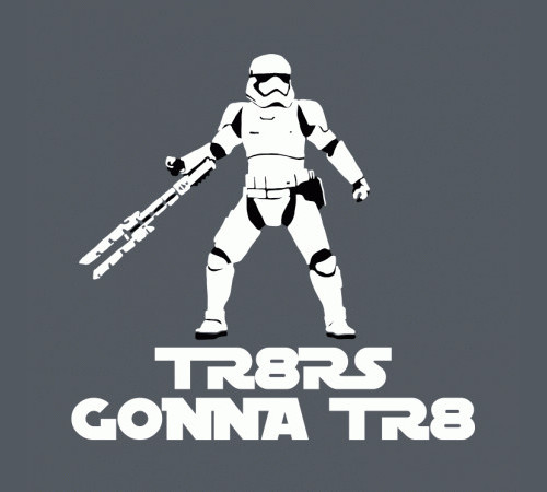 Tr8rs Gonna Tr8 Riot Stomtrooper Star Wars T-Shirt
