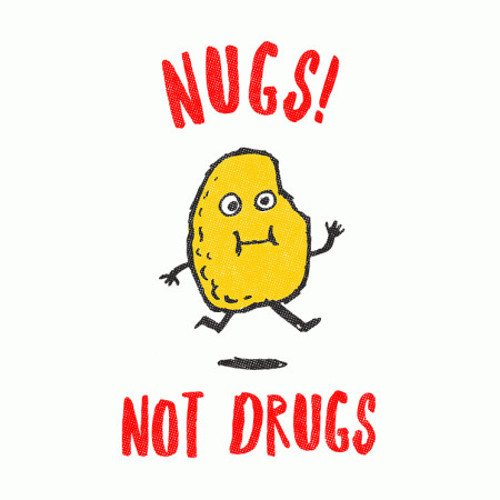 Nugs Not Drugs Chicken Nuggets T-Shirt