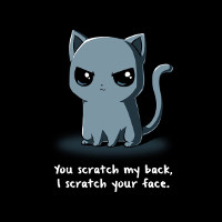You scratch my back, I scratch your face.