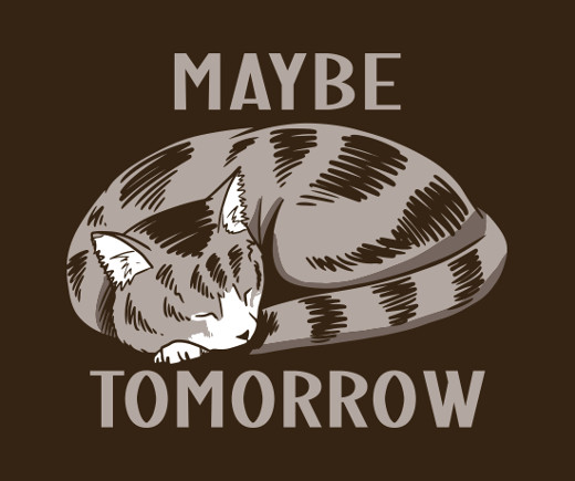 Maybe Tomorrow Cat T-Shirt
