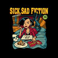 Sick, Sad Fiction