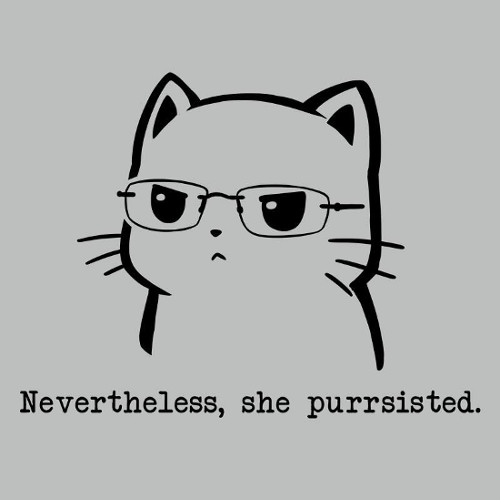 Nevertheless, She Purrsisted.