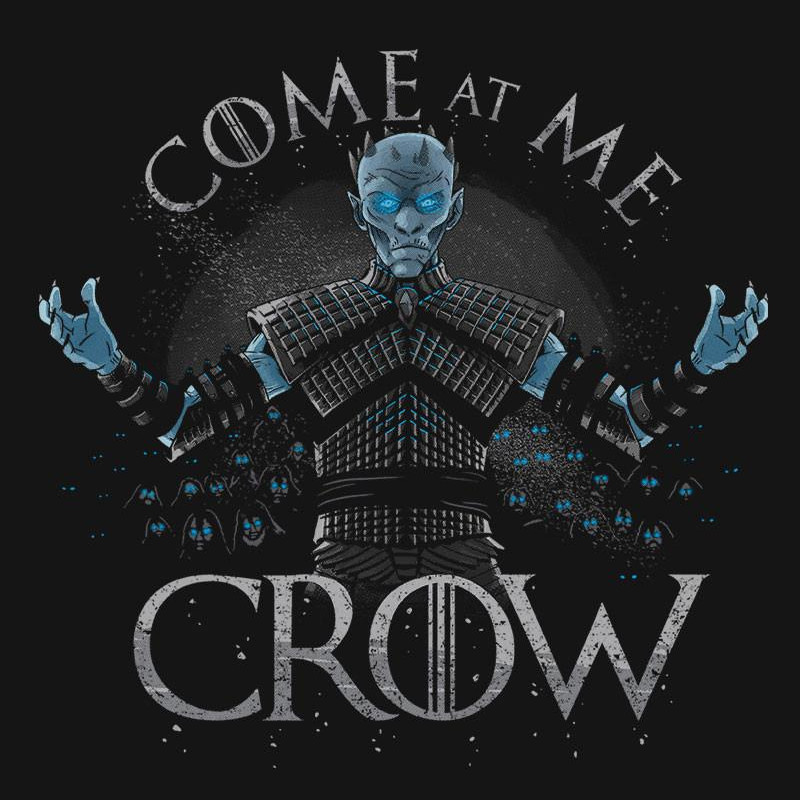 Come At Me Crow Game of Thrones T-Shirt