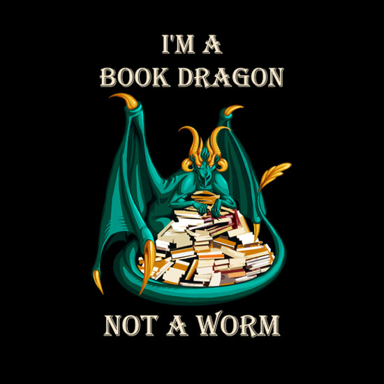 I'm a Book Dragon Not a Worm T-Shirt