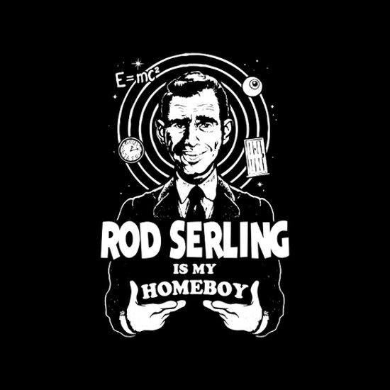 Rod Serling is My Homeboy Twilight Zone T-Shirt